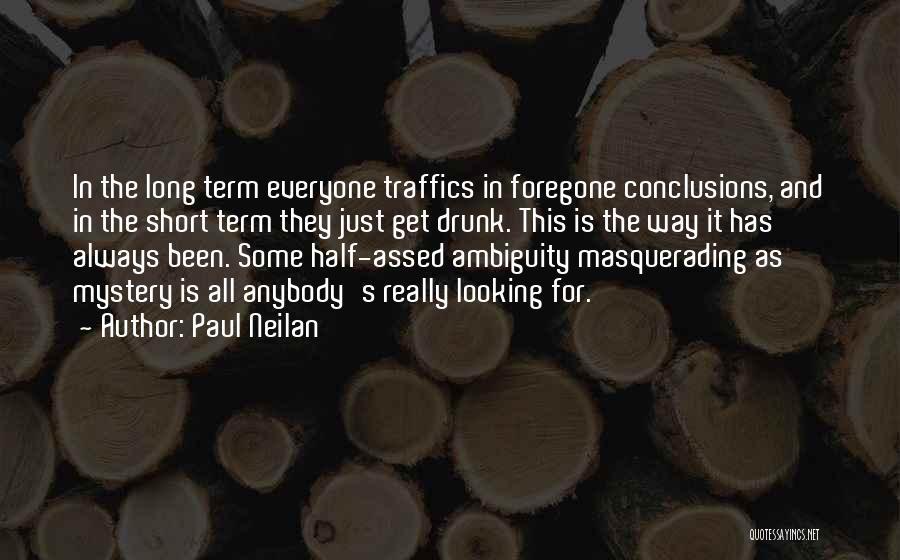 Paul Neilan Quotes 545109