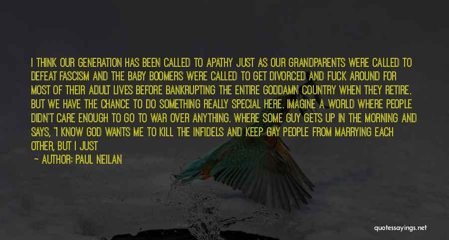 Paul Neilan Quotes 575916