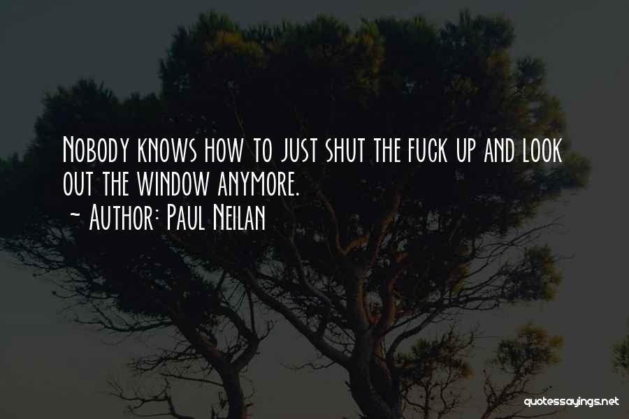 Paul Neilan Quotes 621457