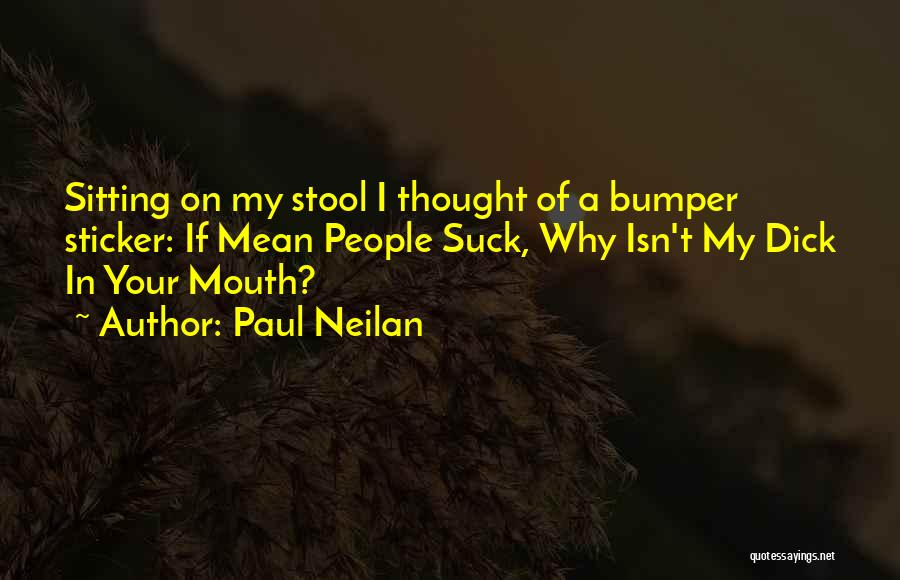 Paul Neilan Quotes 786760