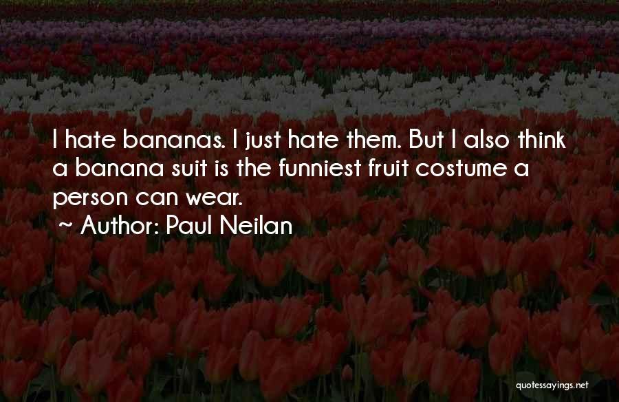 Paul Neilan Quotes 794159