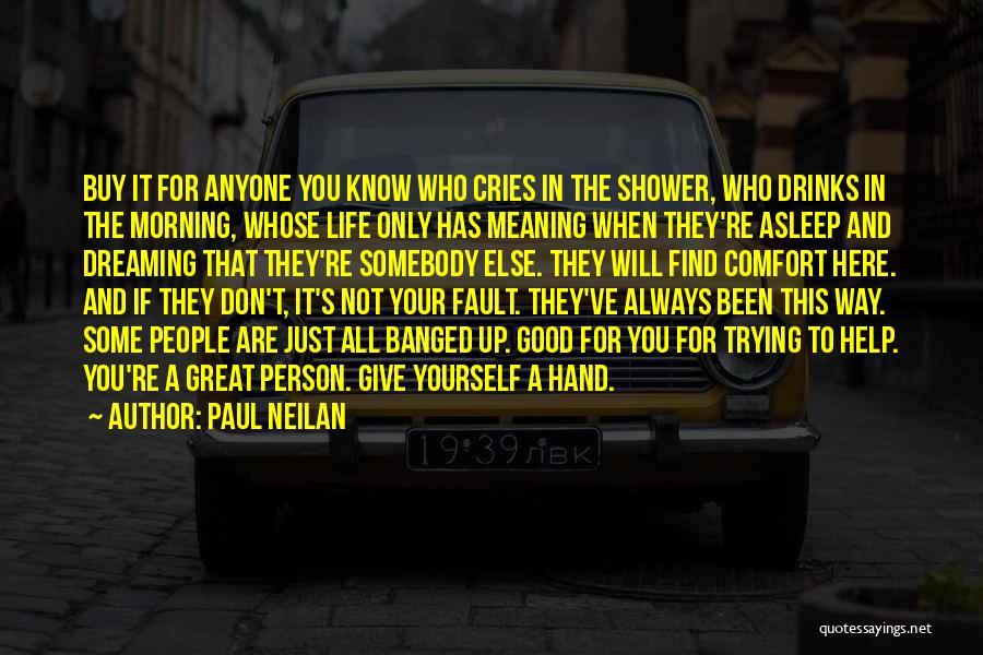 Paul Neilan Quotes 884184