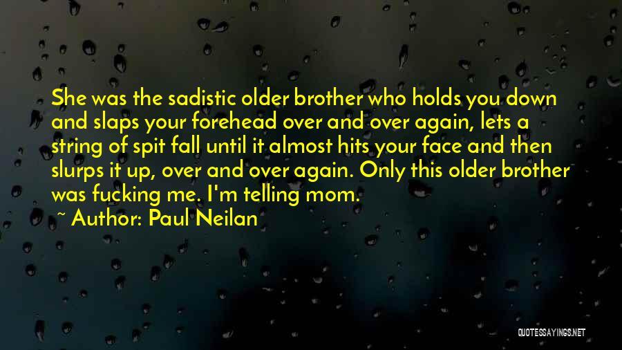 Paul Neilan Quotes 913860