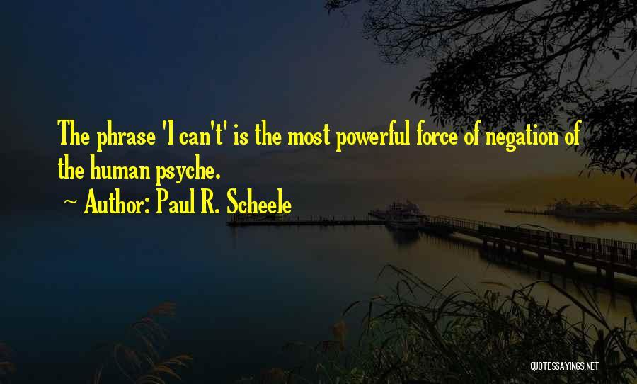 Paul R. Scheele Quotes 1479559