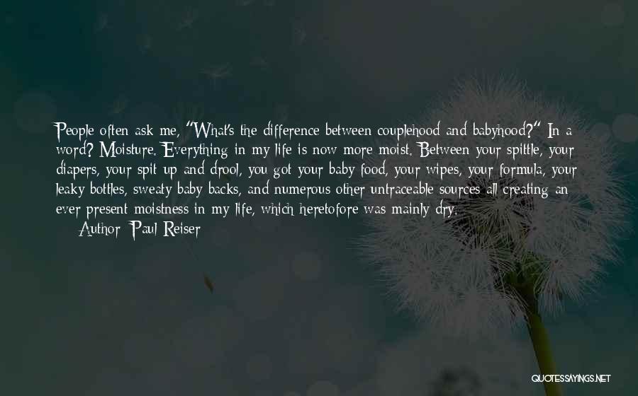 Paul Reiser Babyhood Quotes By Paul Reiser