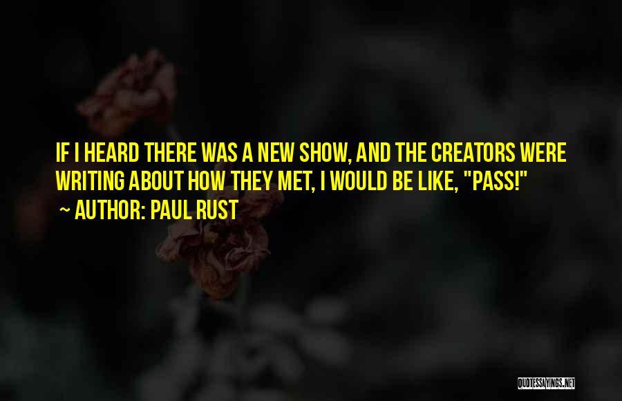 Paul Rust Quotes 1000615