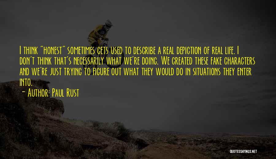 Paul Rust Quotes 426523