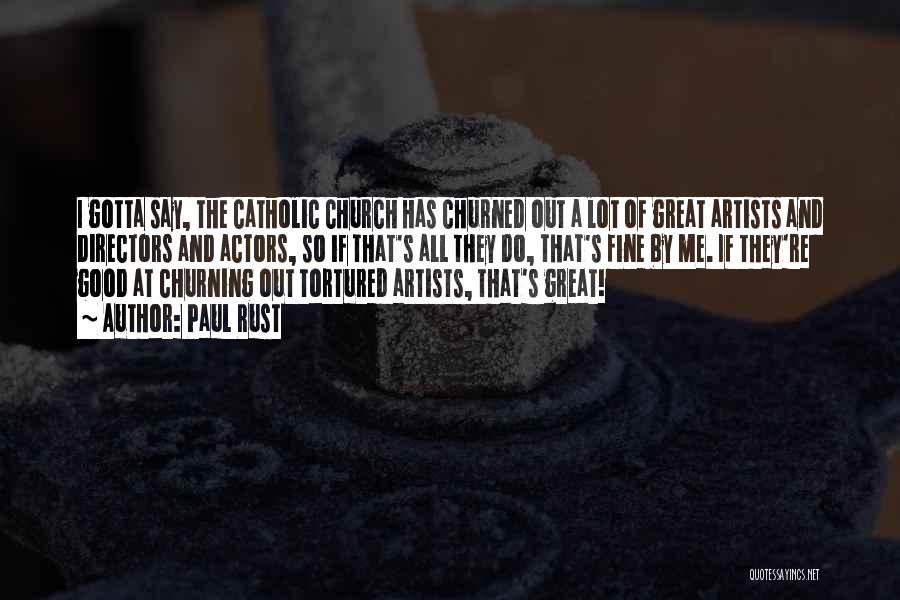 Paul Rust Quotes 678090