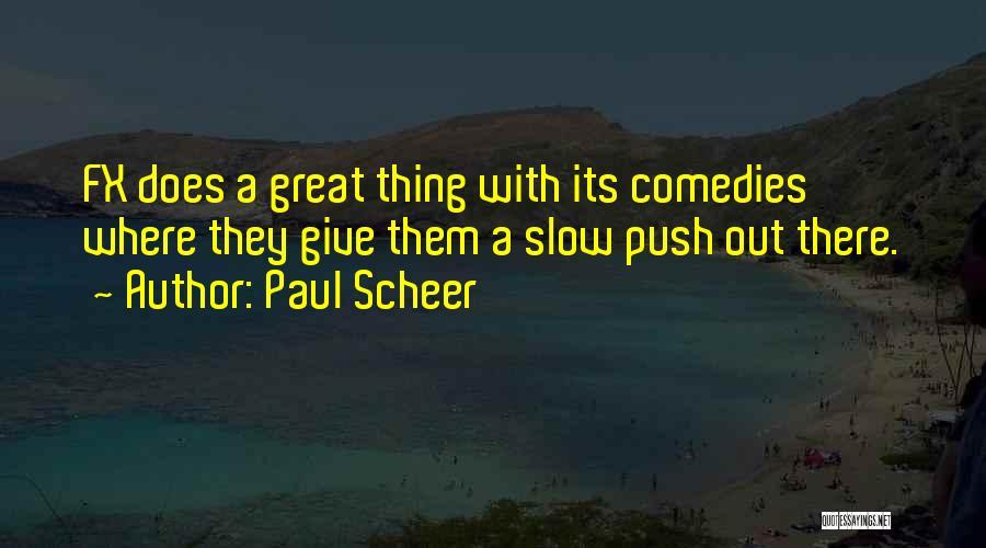 Paul Scheer Quotes 1701677