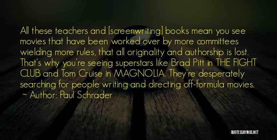 Paul Schrader Quotes 1214400