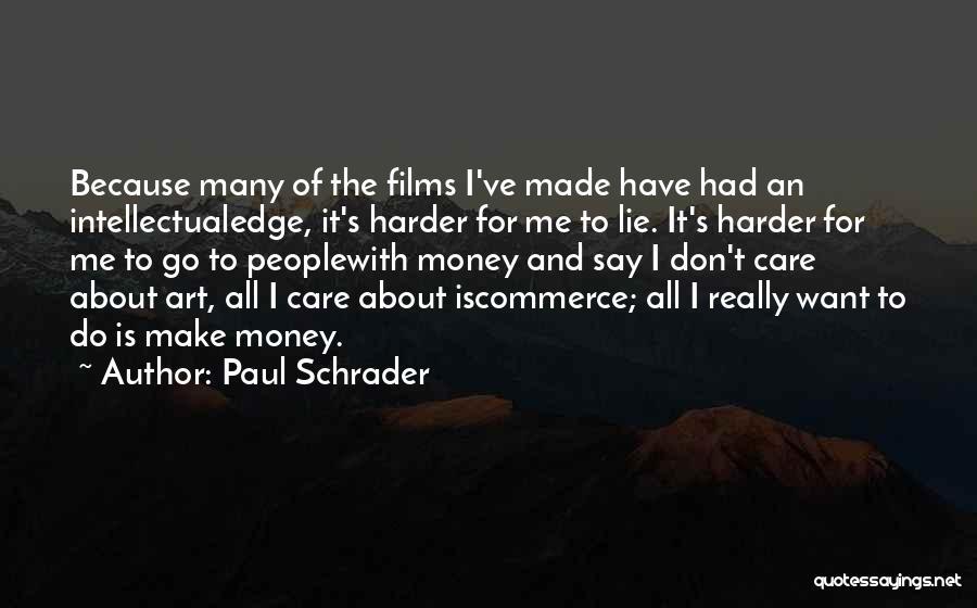 Paul Schrader Quotes 1289877