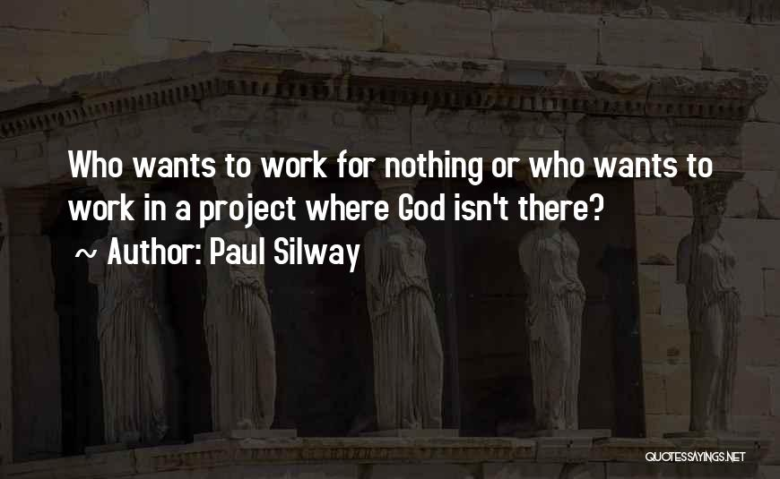 Paul Silway Quotes 1705879