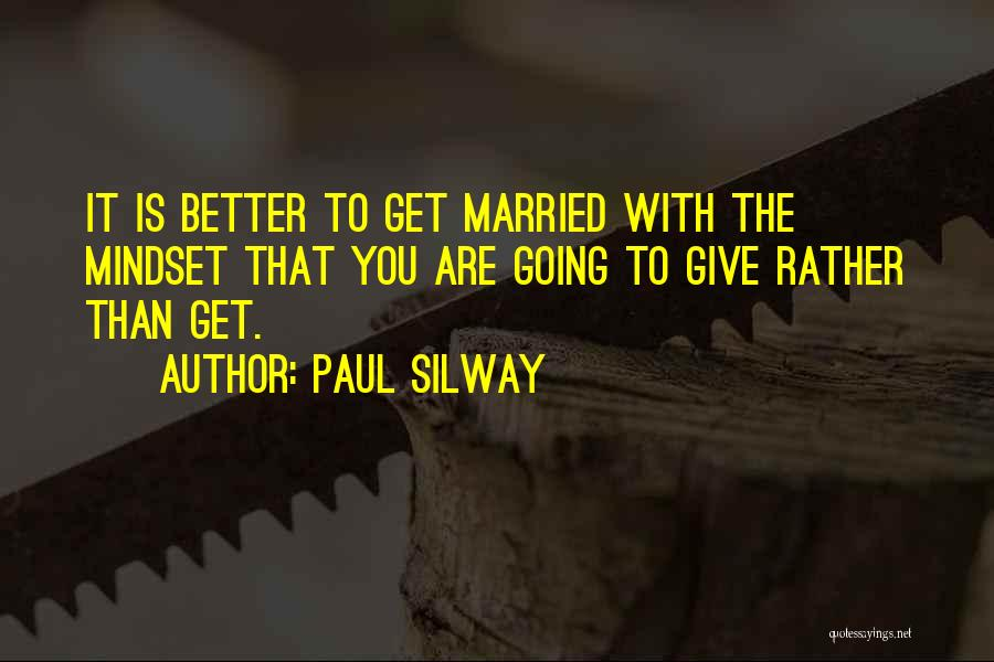 Paul Silway Quotes 1814048