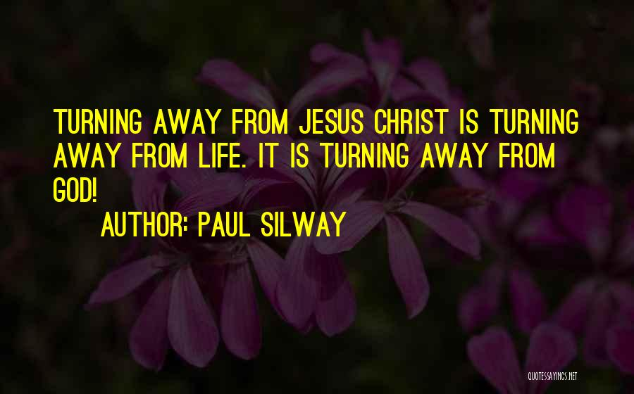 Paul Silway Quotes 185840