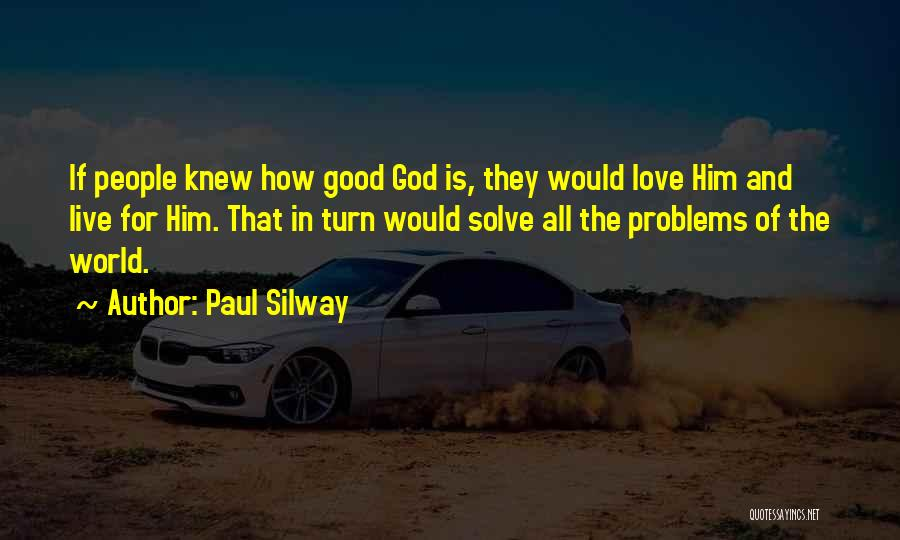 Paul Silway Quotes 1923200