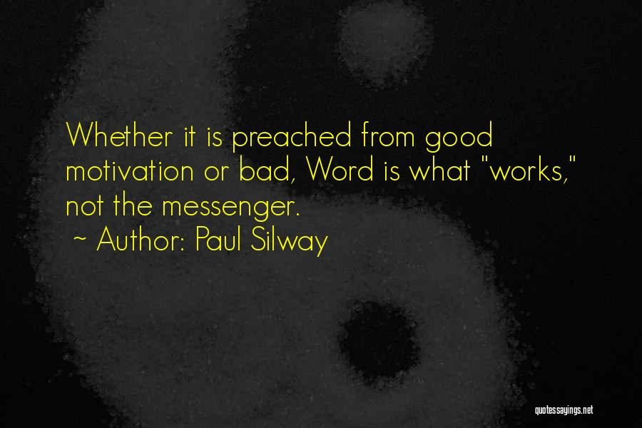 Paul Silway Quotes 408066