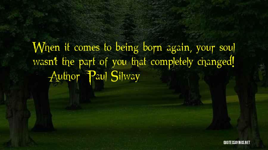 Paul Silway Quotes 543044