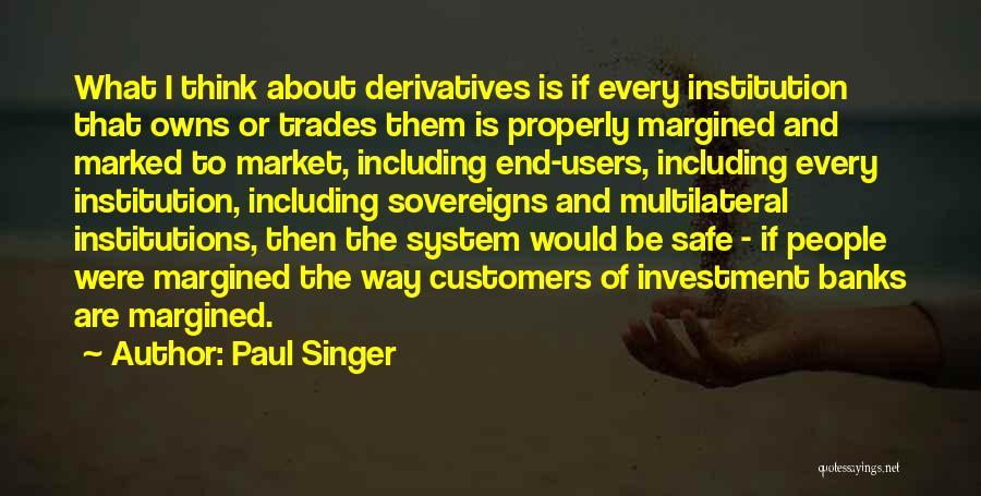 Paul Singer Quotes 1458276