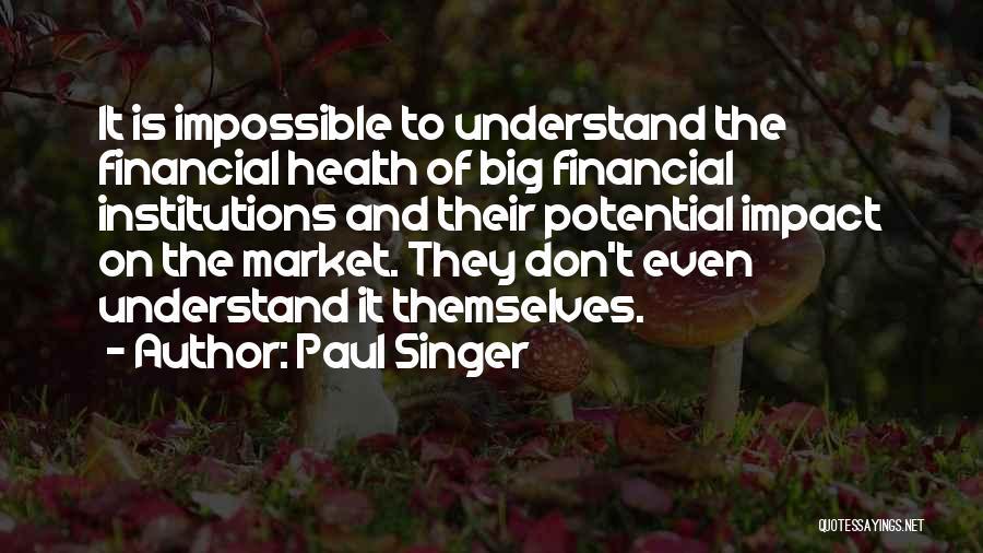 Paul Singer Quotes 1585749