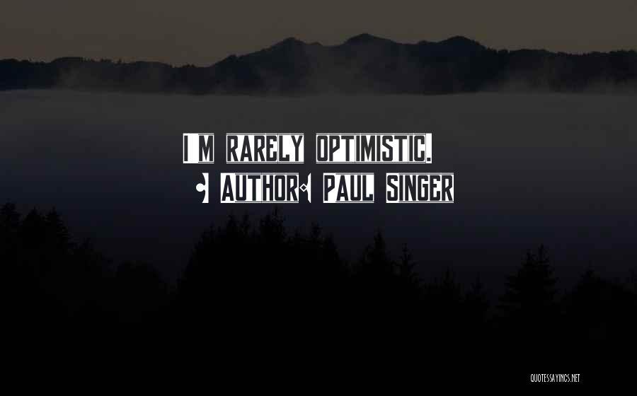Paul Singer Quotes 183461
