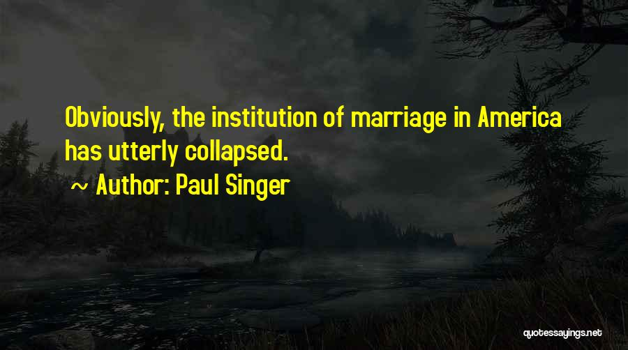 Paul Singer Quotes 530756