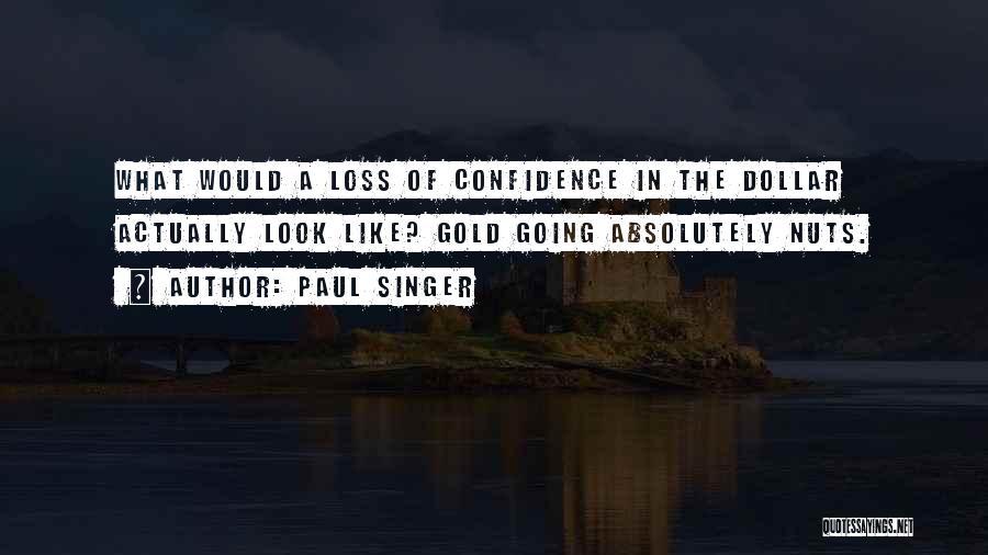 Paul Singer Quotes 594467
