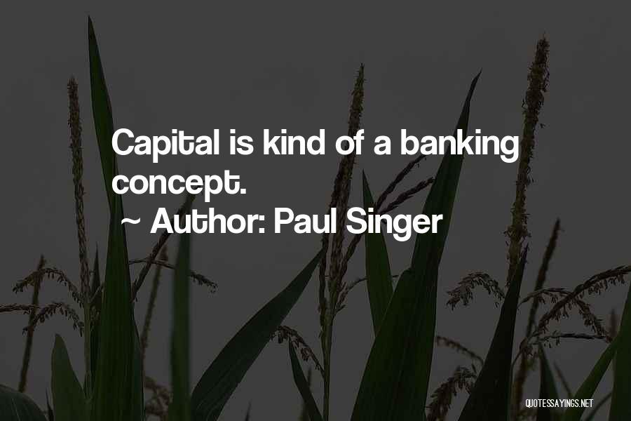 Paul Singer Quotes 802481
