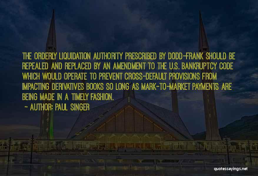 Paul Singer Quotes 966410
