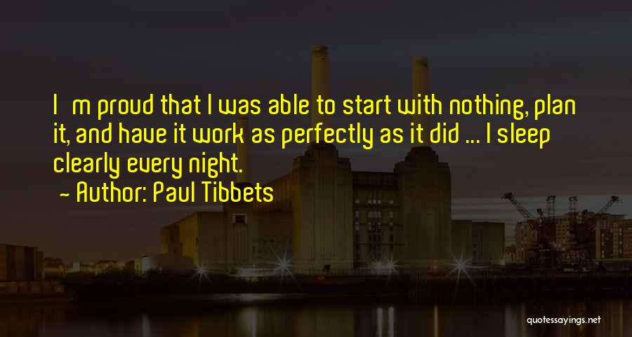 Paul Tibbets Quotes 1936049