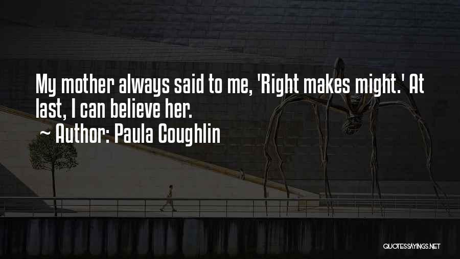 Paula Coughlin Quotes 1949386
