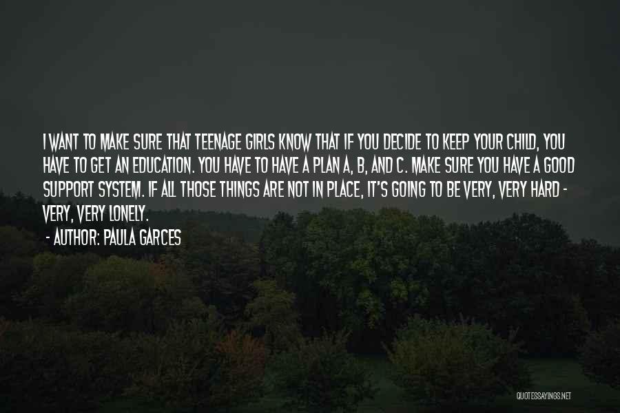Paula Garces Quotes 1111761