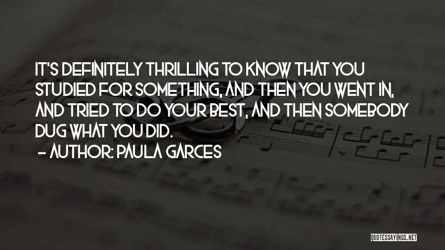 Paula Garces Quotes 1604173