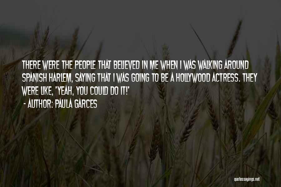 Paula Garces Quotes 1729469