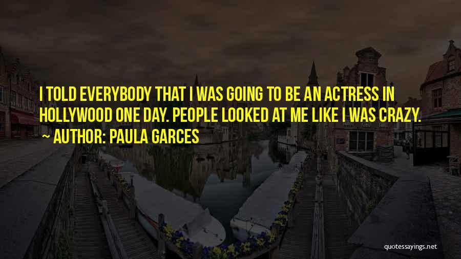 Paula Garces Quotes 77398