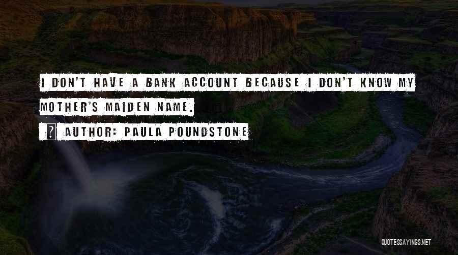 Paula Poundstone Quotes 1268588
