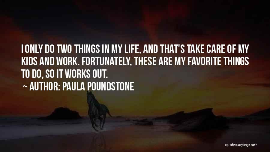 Paula Poundstone Quotes 1504588