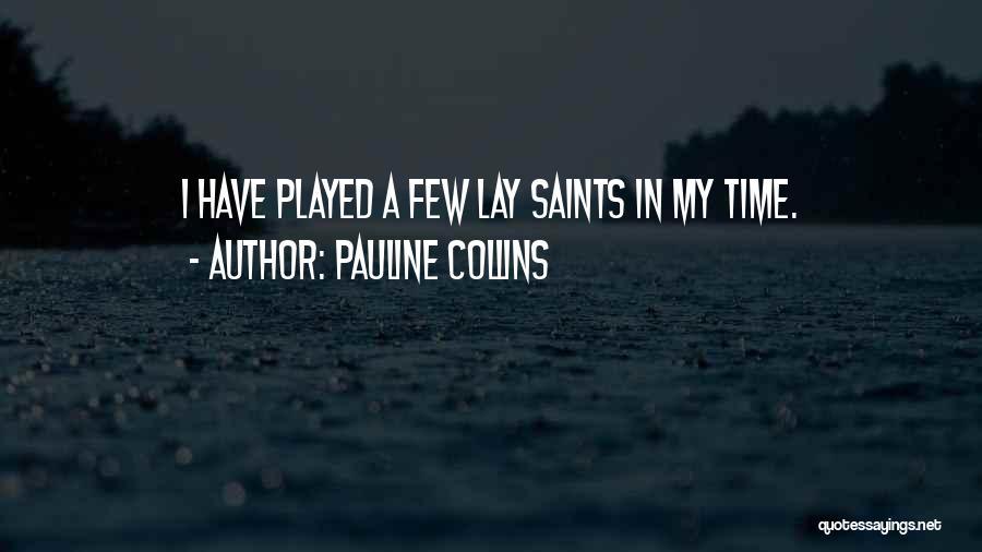 Pauline Collins Quotes 1402722