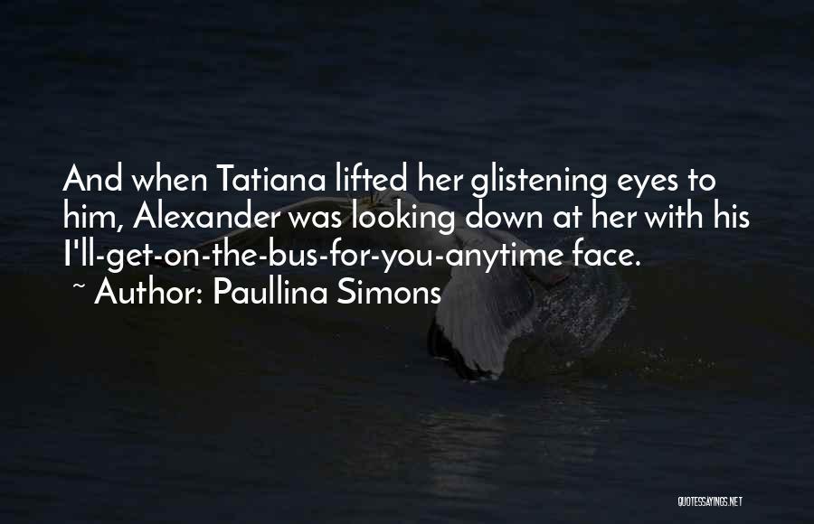 Paullina Simons Quotes 923908