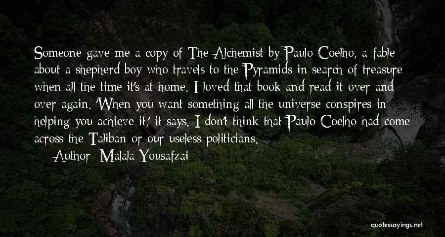 Paulo Coelho The Alchemist Quotes By Malala Yousafzai