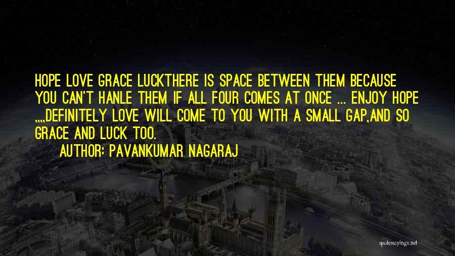 Pavankumar Nagaraj Quotes 1149386