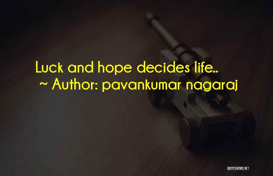 Pavankumar Nagaraj Quotes 330214