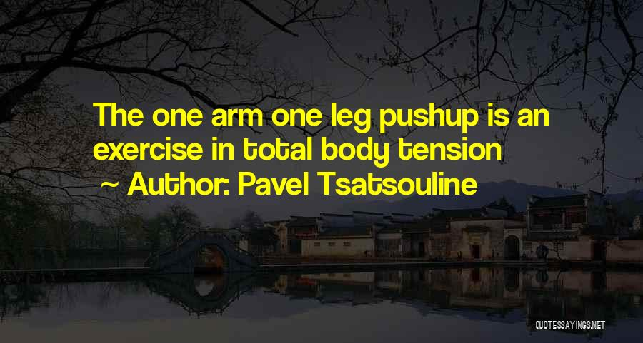 Pavel Tsatsouline Quotes 1060172