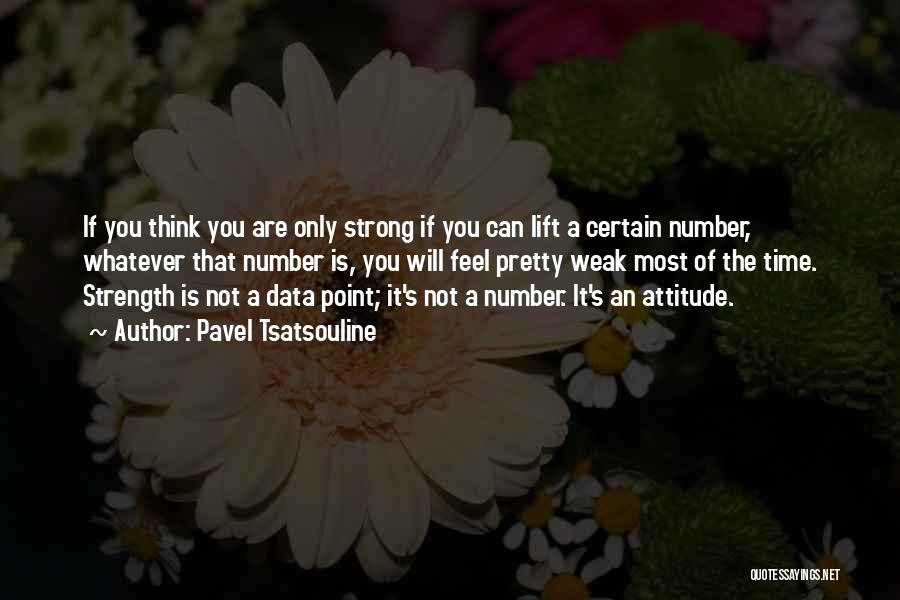 Pavel Tsatsouline Quotes 380371