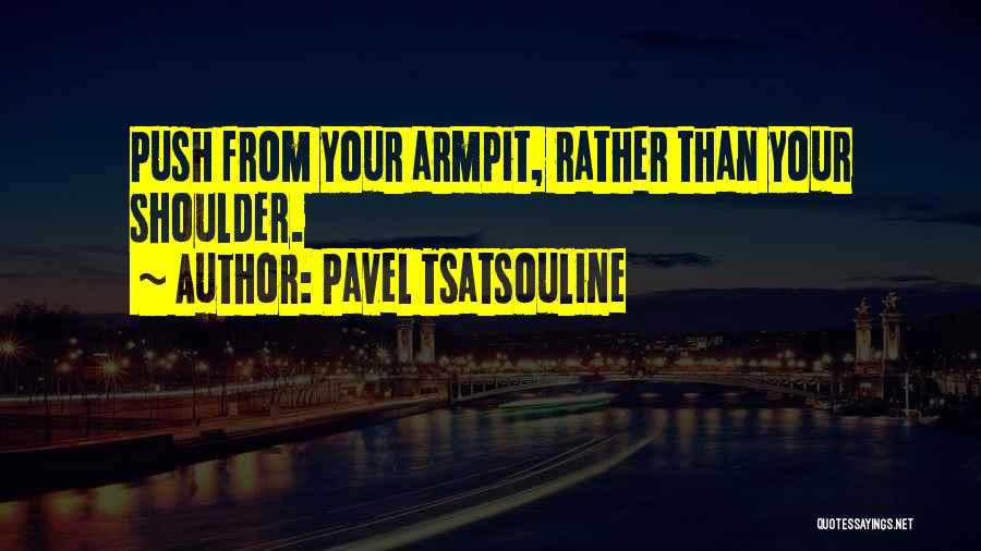 Pavel Tsatsouline Quotes 962820