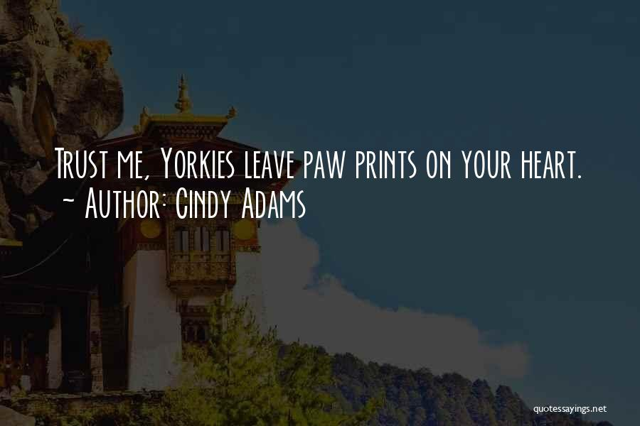 Paw Prints On My Heart Quotes By Cindy Adams