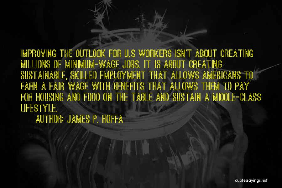 Pay And Benefits Quotes By James P. Hoffa