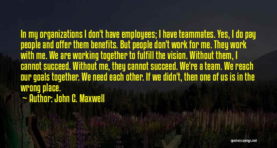 Pay And Benefits Quotes By John C. Maxwell