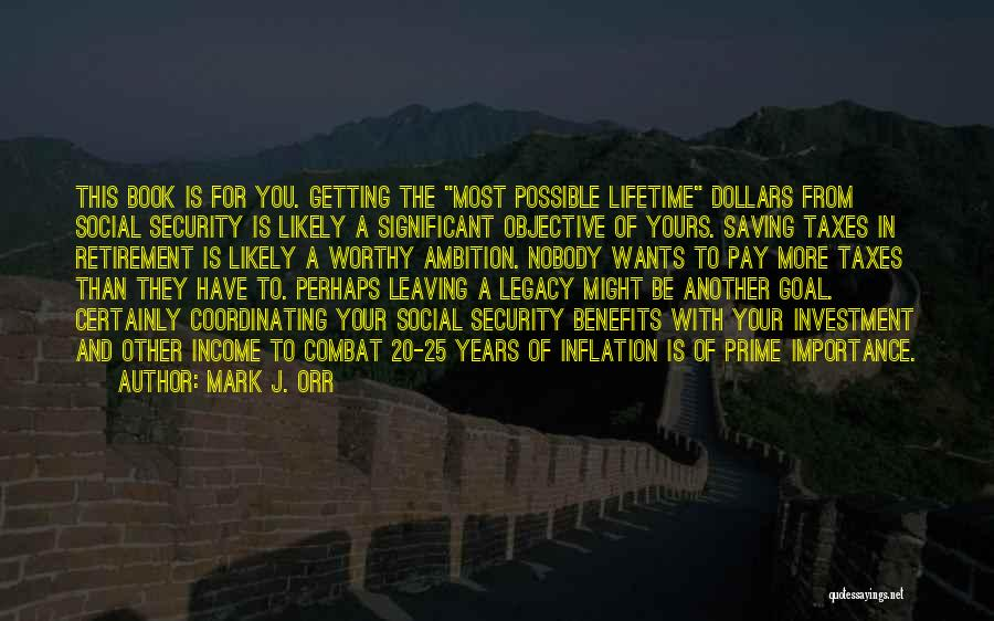 Pay And Benefits Quotes By Mark J. Orr