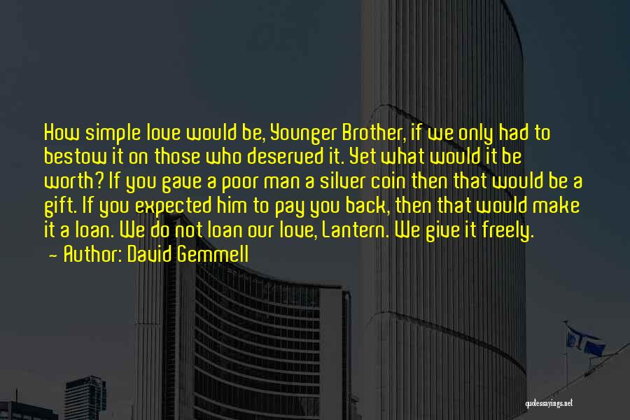 Pay Back Love Quotes By David Gemmell