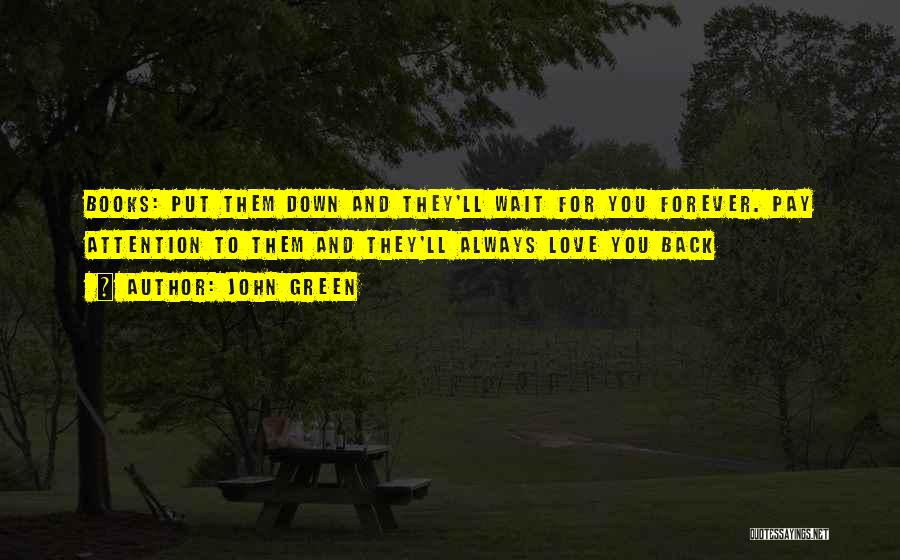Pay Back Love Quotes By John Green
